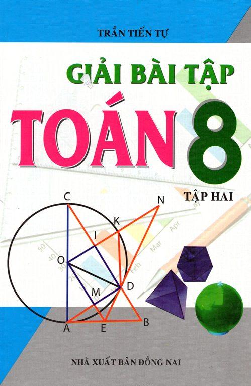 Bìa sách Giải Bài Tập Toán Lớp 8 (Tập 2) (Tái Bản)