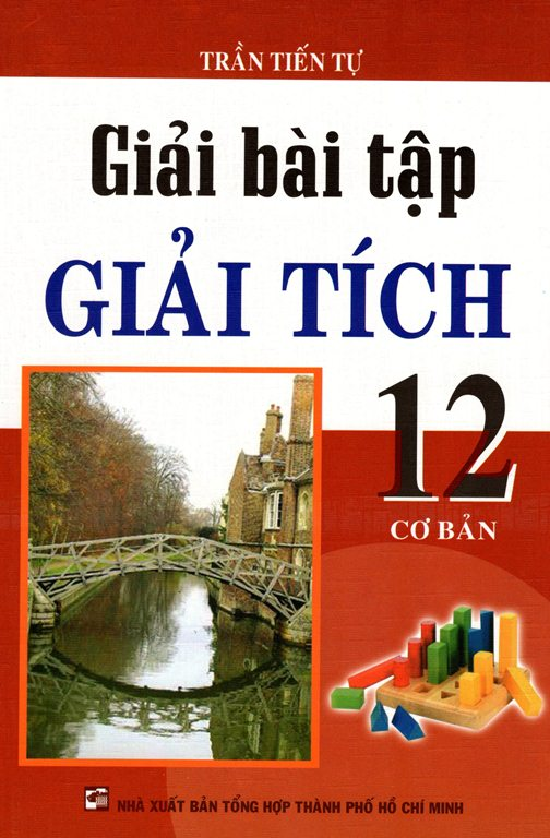 Bìa sách Giải Bài Tập Giải Tích Lớp 12 (Cơ Bản)