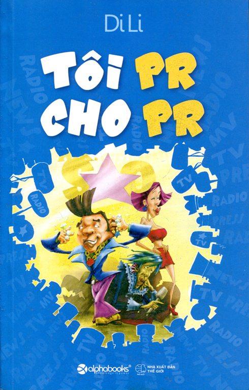 Bìa sách Tôi PR Cho PR (Alphabooks)