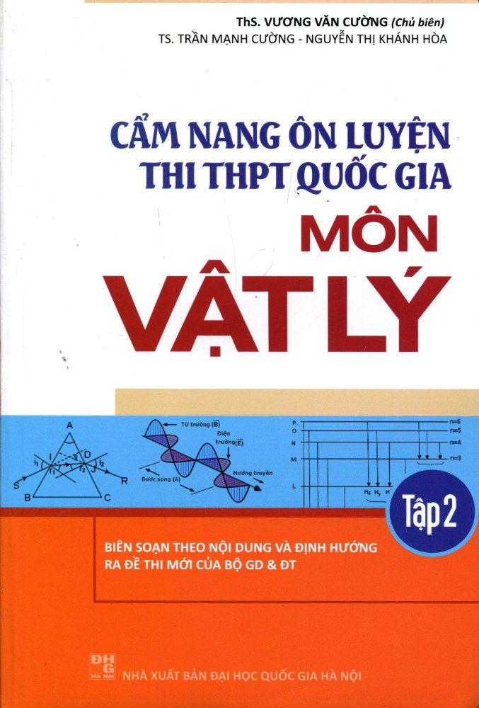 Bìa sách Cẩm Nang Ôn Luyện Thi THPT Quốc Gia Môn Vật Lý (Tập 2)