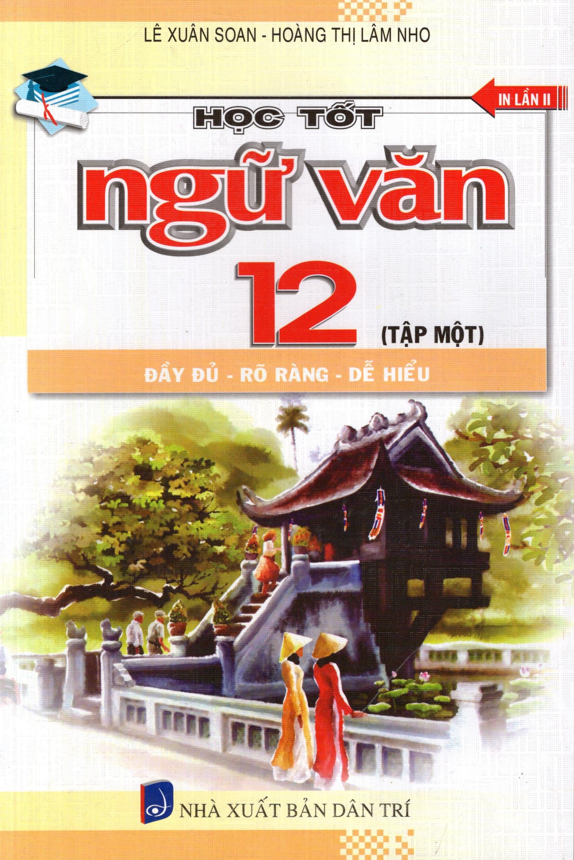 Bìa sách Học Tốt Ngữ Văn Lớp 12 (Tập 1) (2015)