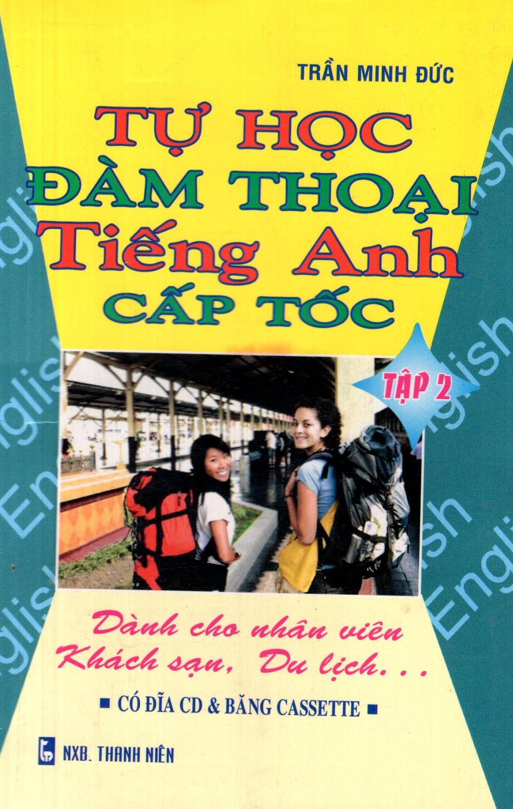 Bìa sách Tự Học Đàm Thoại Tiếng Anh Cấp Tốc (Dành Cho Nhân Viên Khách Sạn, Du Lịch) (Tập 2) - Sách Bỏ Túi