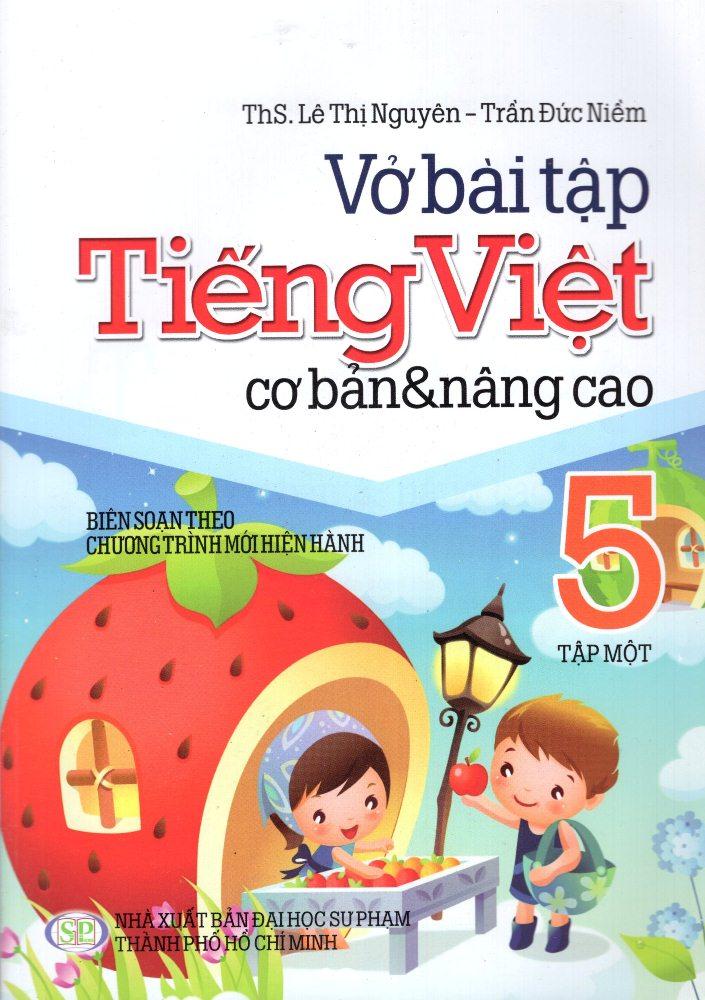 Bìa sách Vở Bài Tập Tiếng Việt Cơ Bản Và Nâng Cao Lớp 5 (Tập 1)