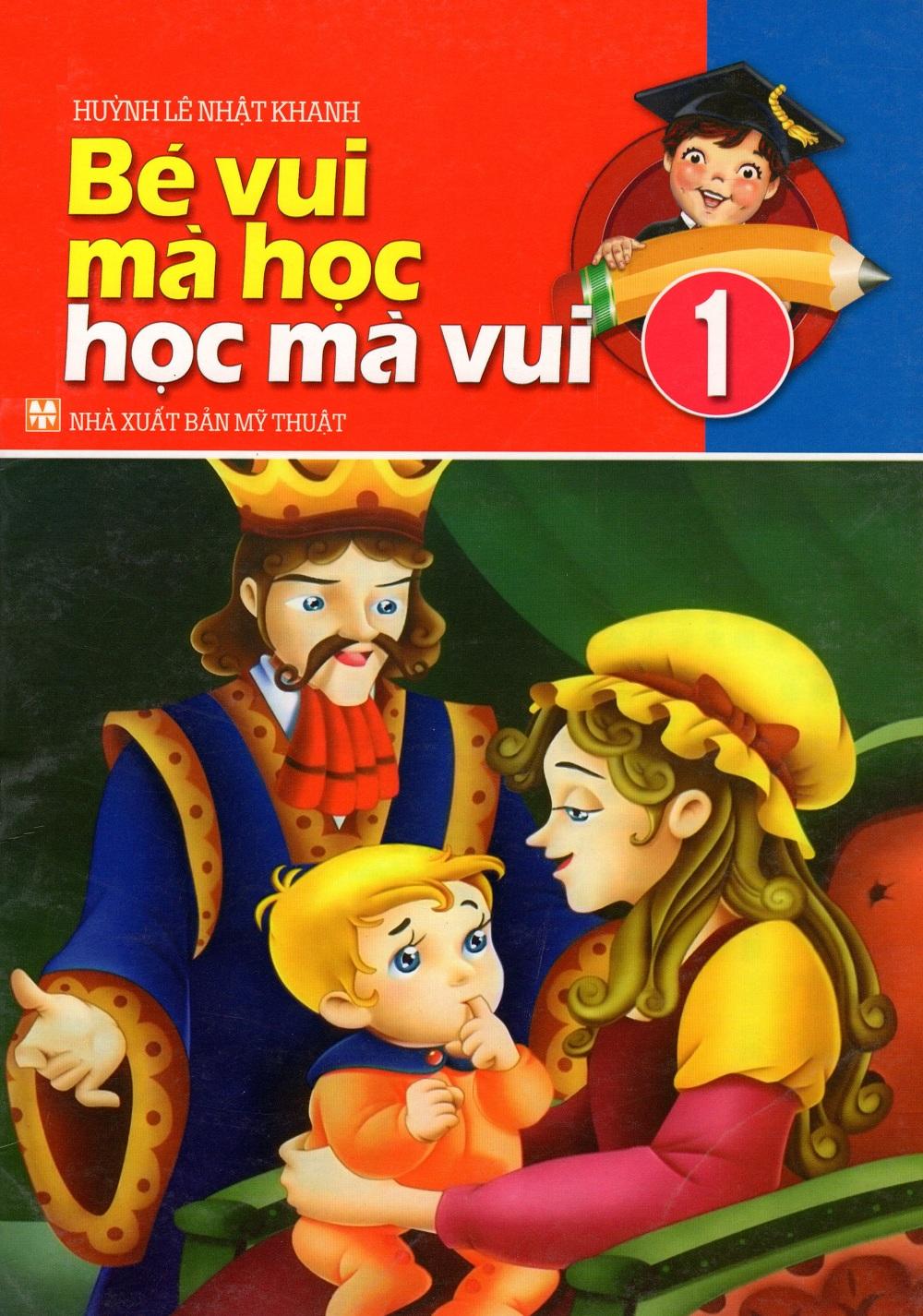 Bìa sách Bé Vui Mà Học Học Mà Vui (Tập 1)