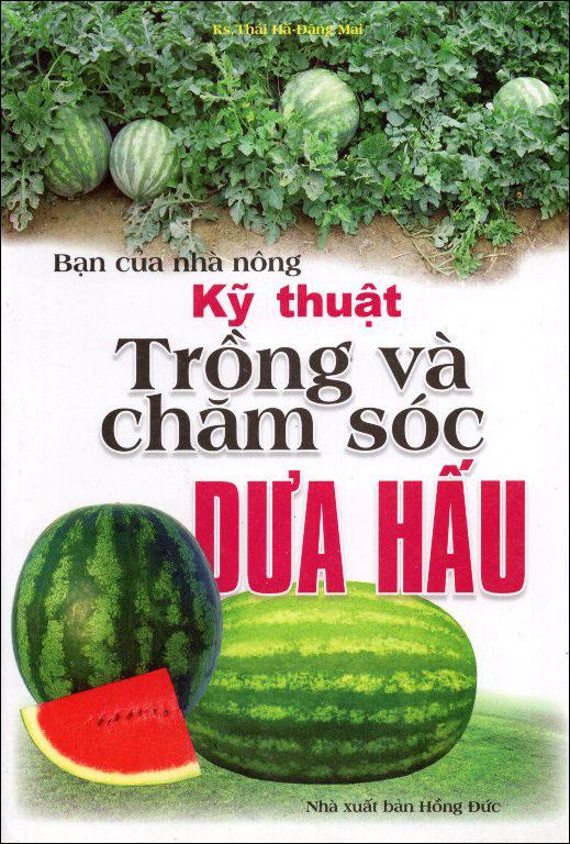 Bìa sách Bạn Của Nhà Nông: Kỹ Thuật Trồng Và Chăm Sóc Dưa Hấu (Tái Bản)