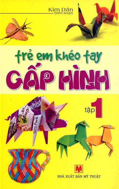 Bìa sách Trẻ Em Khéo Tay Gấp Hình (Tập 1) (Tái Bản)