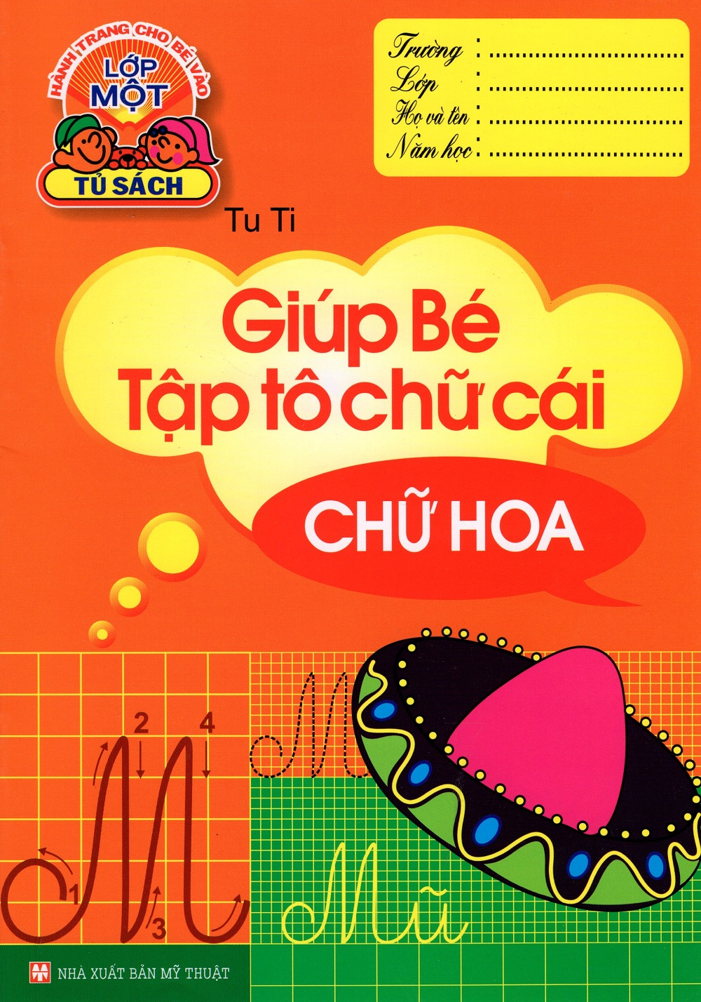 Bìa sách Hành Trang Cho Bé Vào Lớp Một - Giúp Bé Tập Tô Chữ Cái (Chữ Hoa)