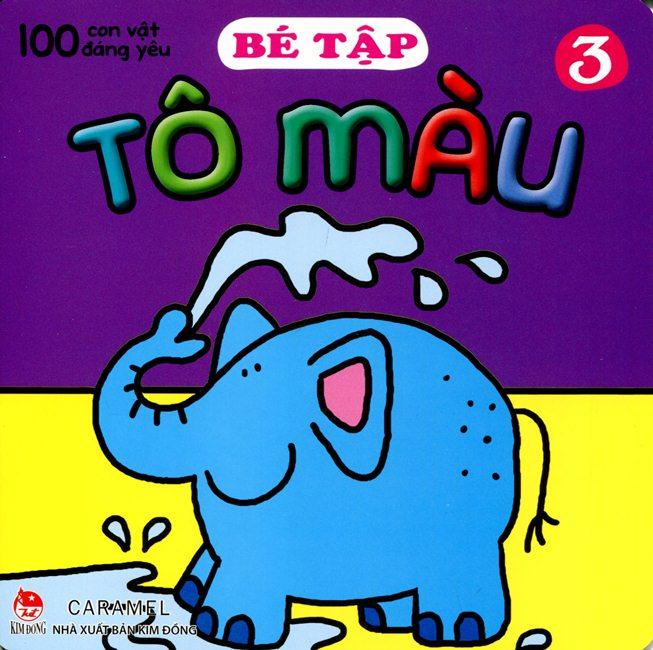 Bìa sách 100 Con Vật Đáng Yêu - Bé Tập Tô Màu (Tập 3)