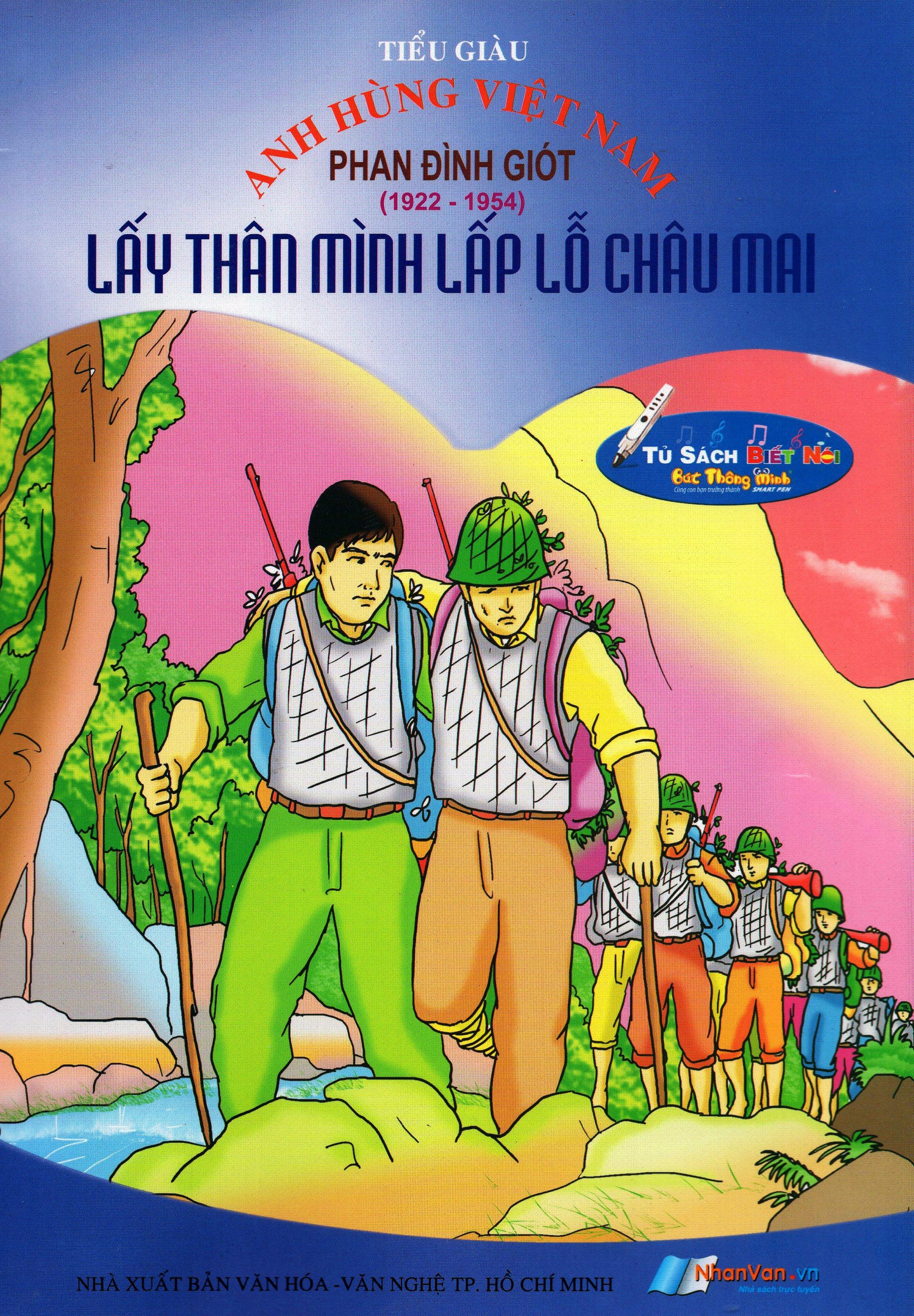 Bìa sách Anh Hùng Việt Nam: Phan Đình Giót - Lấy Thân Mình Lấp Lỗ Châu Mai