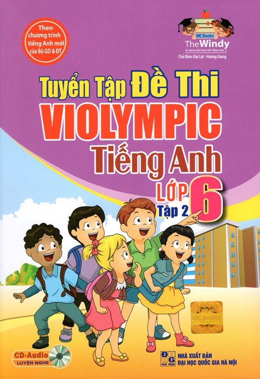 Bìa sách Tuyển Tập Đề Thi Violympic Tiếng Anh Lớp 6 (Tập 2) (Kèm CD)