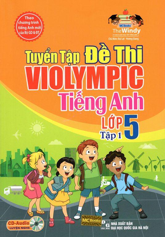 Bìa sách Tuyển Tập Đề Thi Violympic Tiếng Anh Lớp 5 (Tập 1) (Kèm CD)