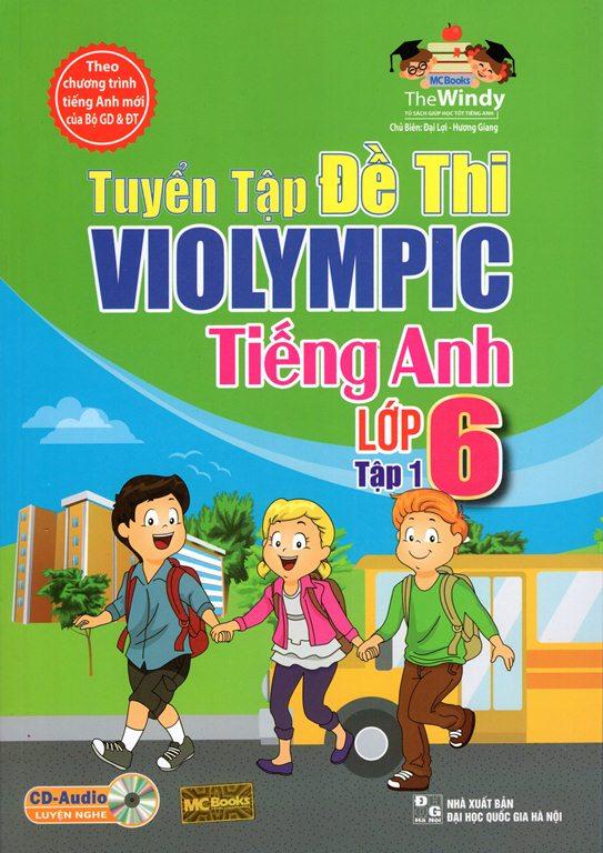 Bìa sách Tuyển Tập Đề Thi Violympic Tiếng Anh Lớp 6 (Tập 1) (Kèm CD)
