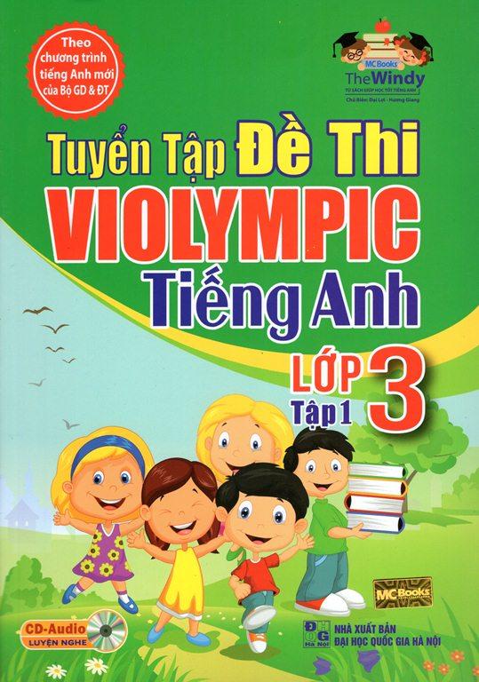 Bìa sách Tuyển Tập Đề Thi Violympic Tiếng Anh Lớp 3 (Tập 1) (Kèm CD)