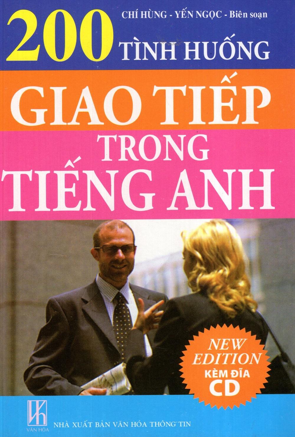 Bìa sách 200 Tình Huống Giao Tiếp Trong Tiếng Anh (Kèm CD)