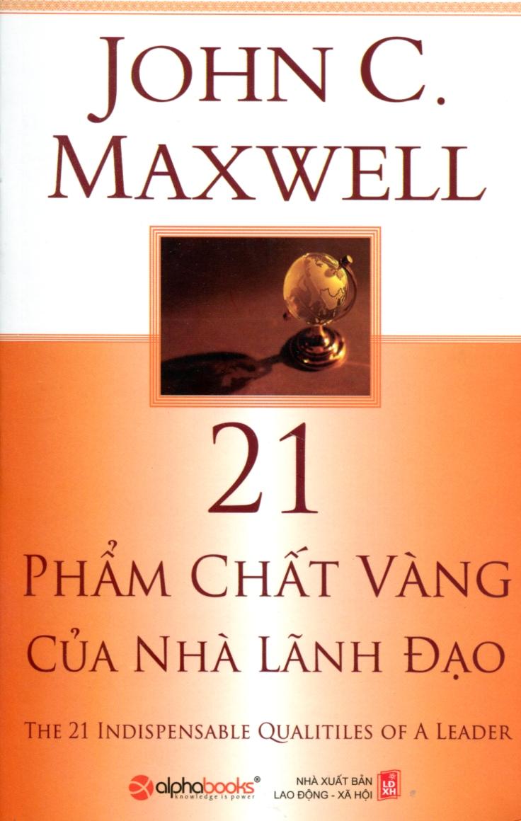 Bìa sách 21 Phẩm Chất Vàng Của Nhà Lãnh Đạo (Tái Bản 2012)
