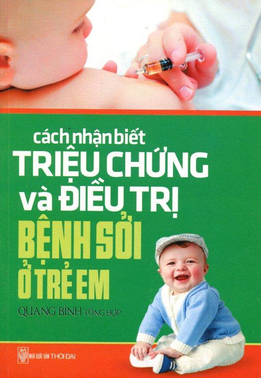 Khuyên đọc sách Cách Nhận Biết Triệu Chứng Và Điều Trị Bệnh Sởi Ở Trẻ Em