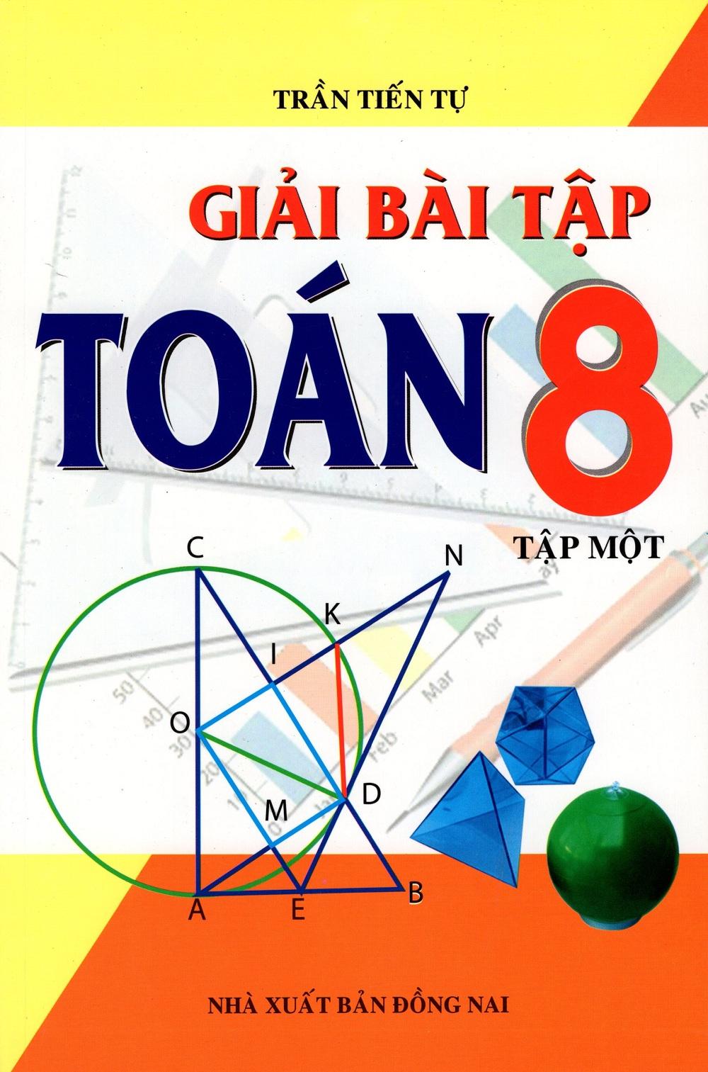 Bìa sách Giải Bài Tập Toán Lớp 8 (Tập Một)