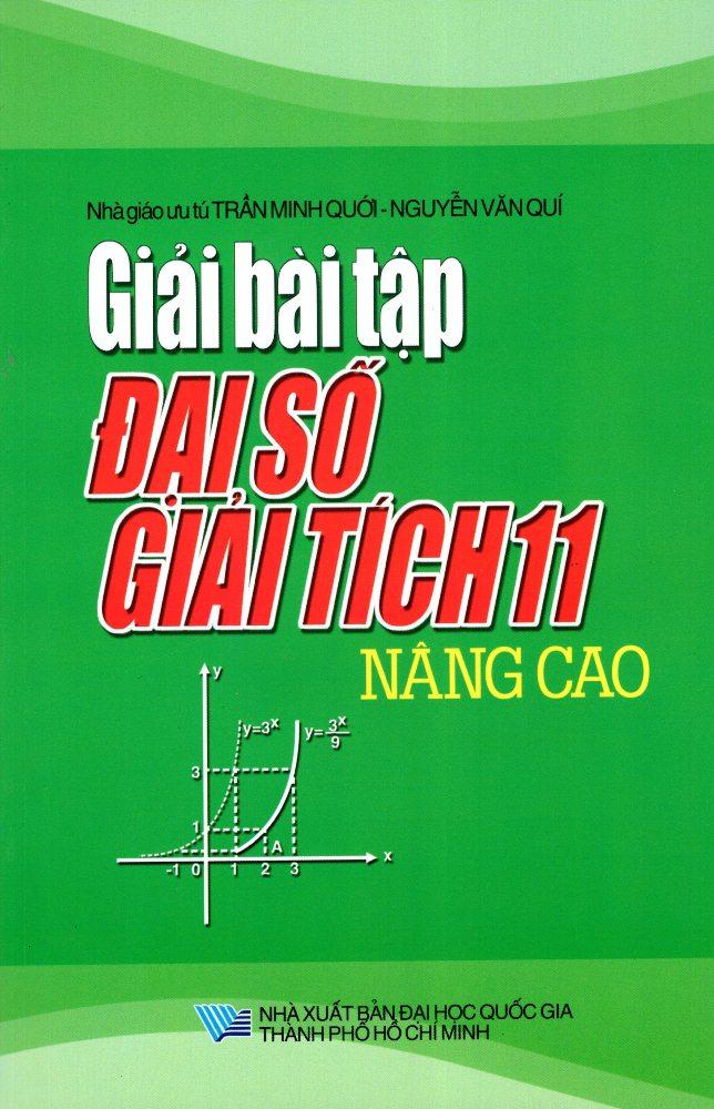 Bìa sách Giải Bài Tập Đại Số - Giải Tích Lớp 11 (Nâng Cao)