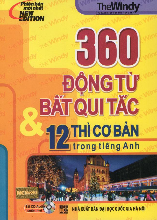 Bìa sách 360 Động Từ Bất Quy Tắc  12 Thì Cơ Bản Trong Tiếng Anh (Tái Bản 2015) (Không CD)
