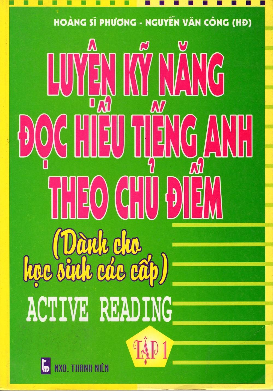 Bìa sách Luyện Kỹ Năng Đọc Hiểu Tiếng Anh Theo Chủ Điểm (Tập 1)