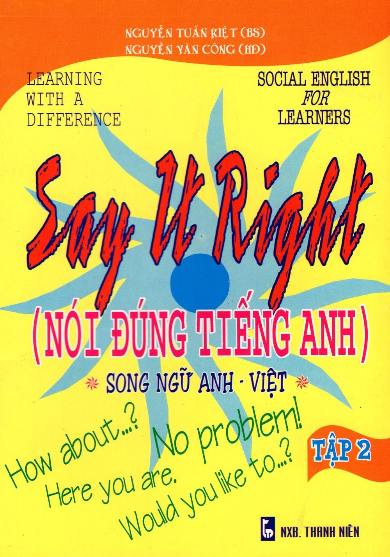 Bìa sách Say It Right (Nói Đúng Tiếng Anh) - Tập 2