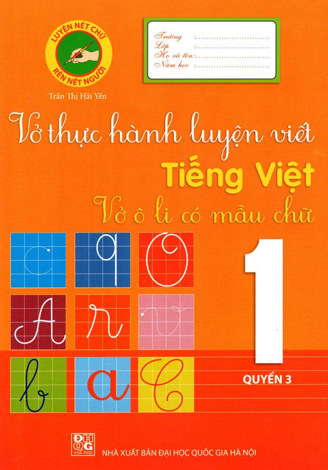 Khuyên đọc sách Vở Thực Hành Luyện Viết Tiếng Việt Lớp 1 (Quyển 3)