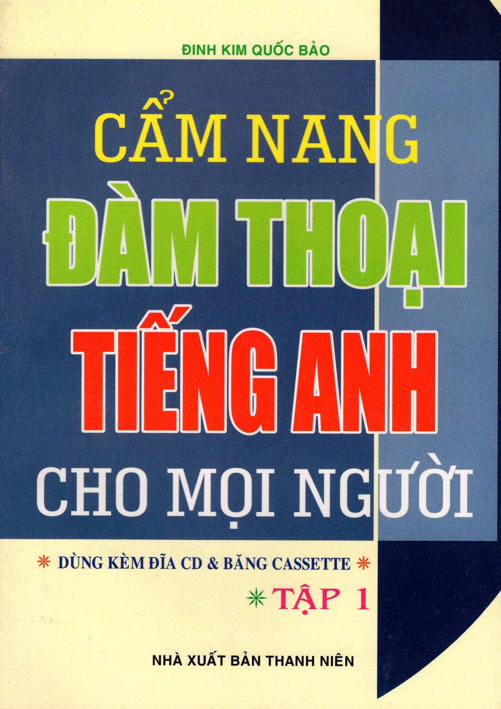Bìa sách Cẩm Nang Đàm Thoại Tiếng Anh Cho Mọi Người (Tập 1)