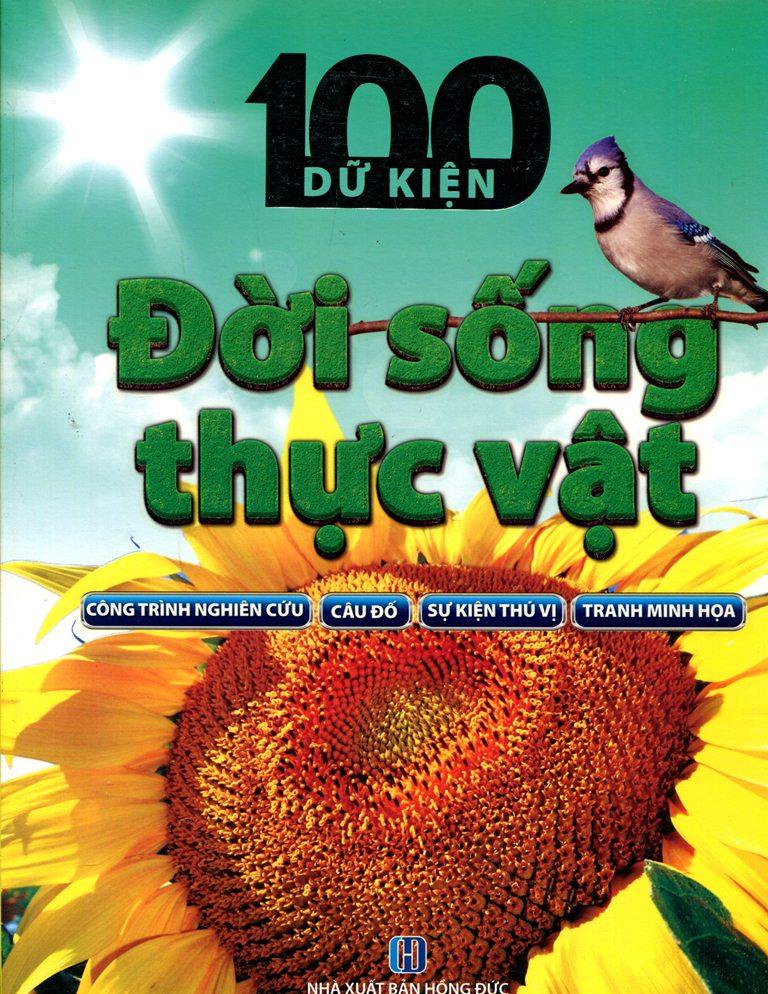 Bìa sách 100 Dữ Kiện - Đời Sống Thực Vật