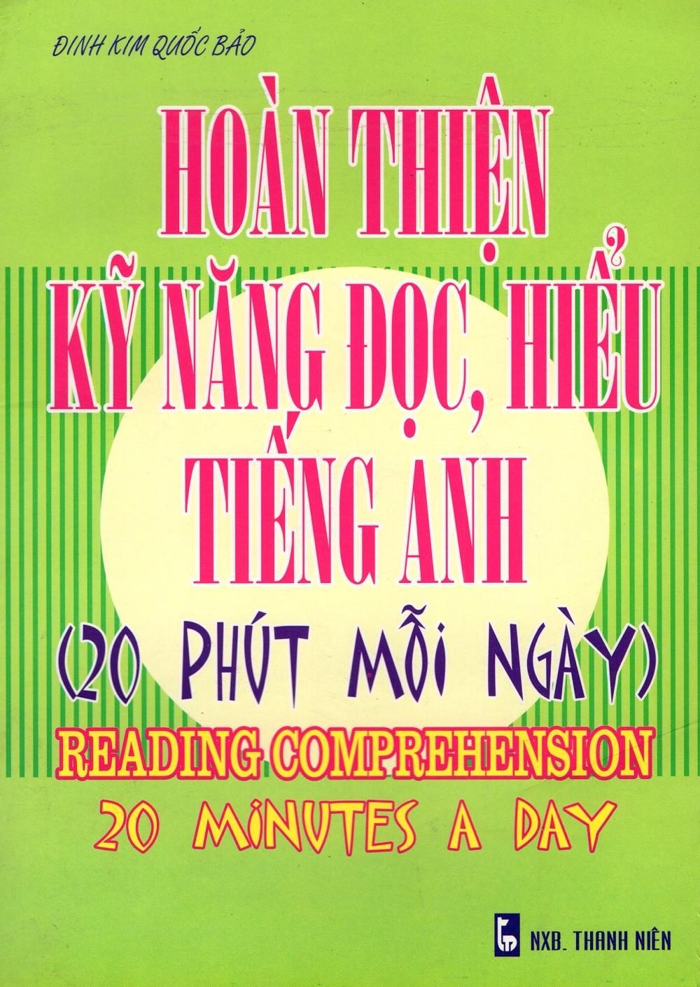 Bìa sách Hoàn Thiện Kỹ Năng Đọc, Hiểu Tiếng Anh (20 Phút Mỗi Ngày)