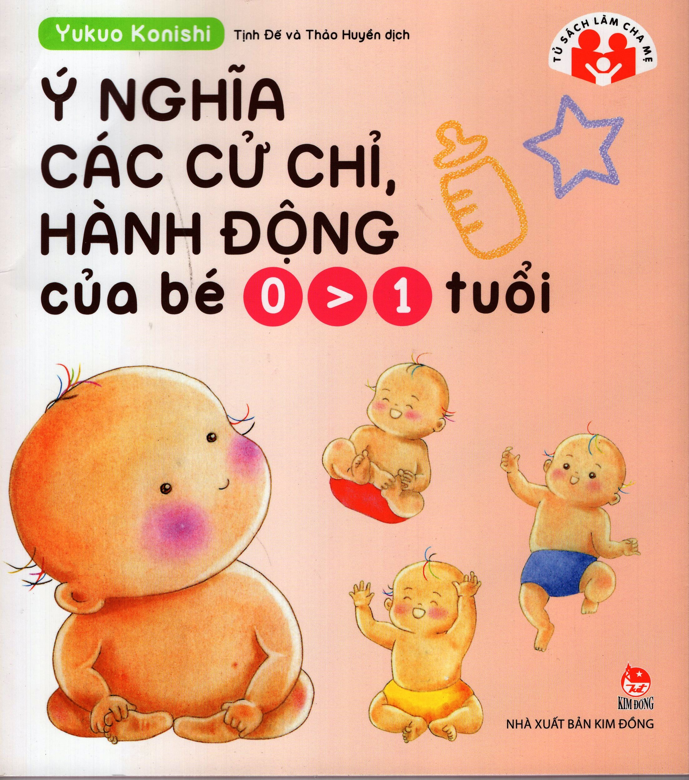Bìa sách Ý Nghĩa Các Cử Chỉ, Hành Động Của Bé 0 - 1 Tuổi