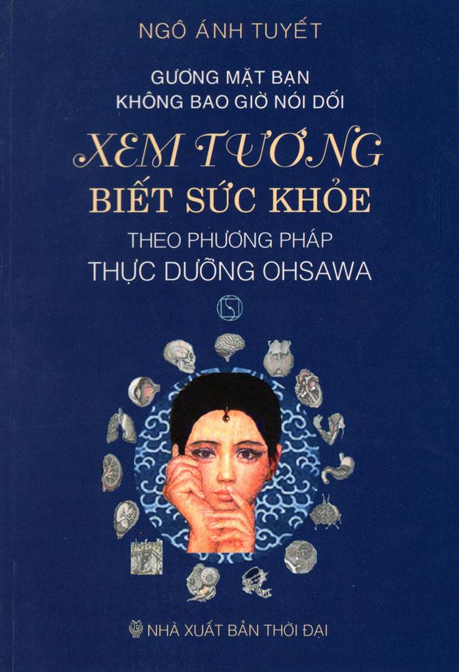 Khuyên đọc sách Xem Tướng Biết Sức Khỏe Theo Phương Pháp Thực Dưỡng Ohsawa