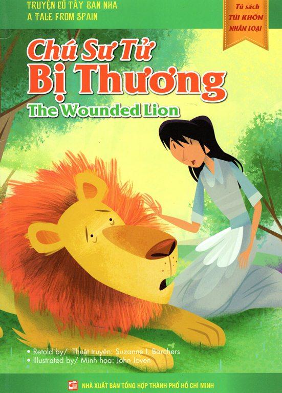 Bìa sách Tủ Sách Túi Khôn Nhân Loại - Chú Sư Tử Bị Thương (Song Ngữ Anh - Việt)