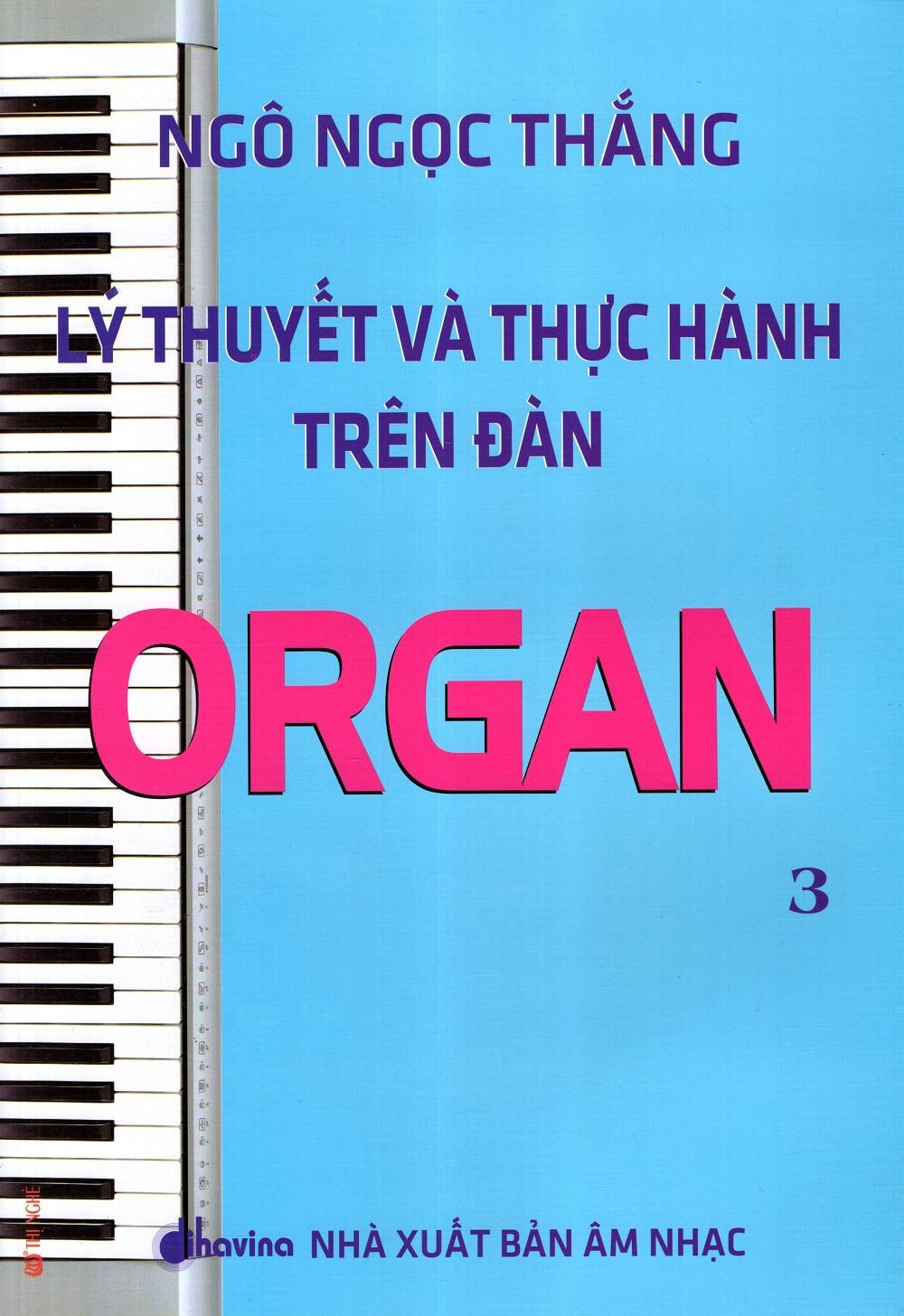 Bìa sách Lý Thuyết Và Thực Hành Trên Đàn Organ (Tập 3)