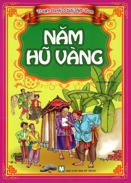 Bìa sách Truyện Tranh Cổ Tích Việt Nam - Năm Hủ Vàng