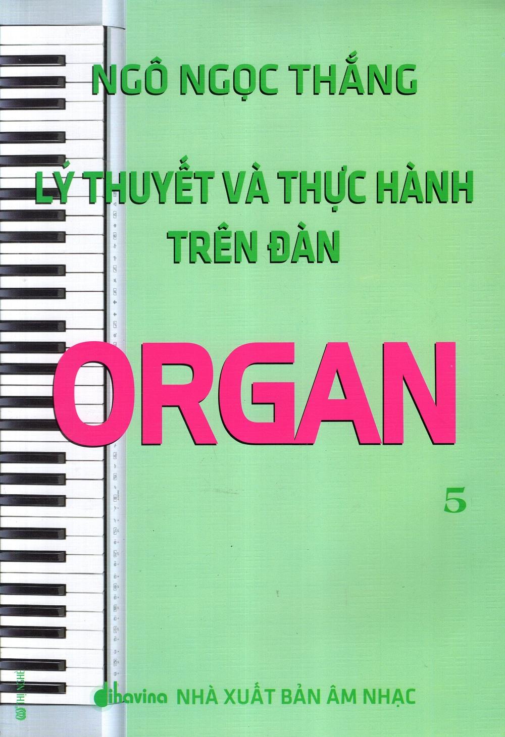 Bìa sách Lý Thuyết Và Thực Hành Trên Đàn Organ (Tập 5)