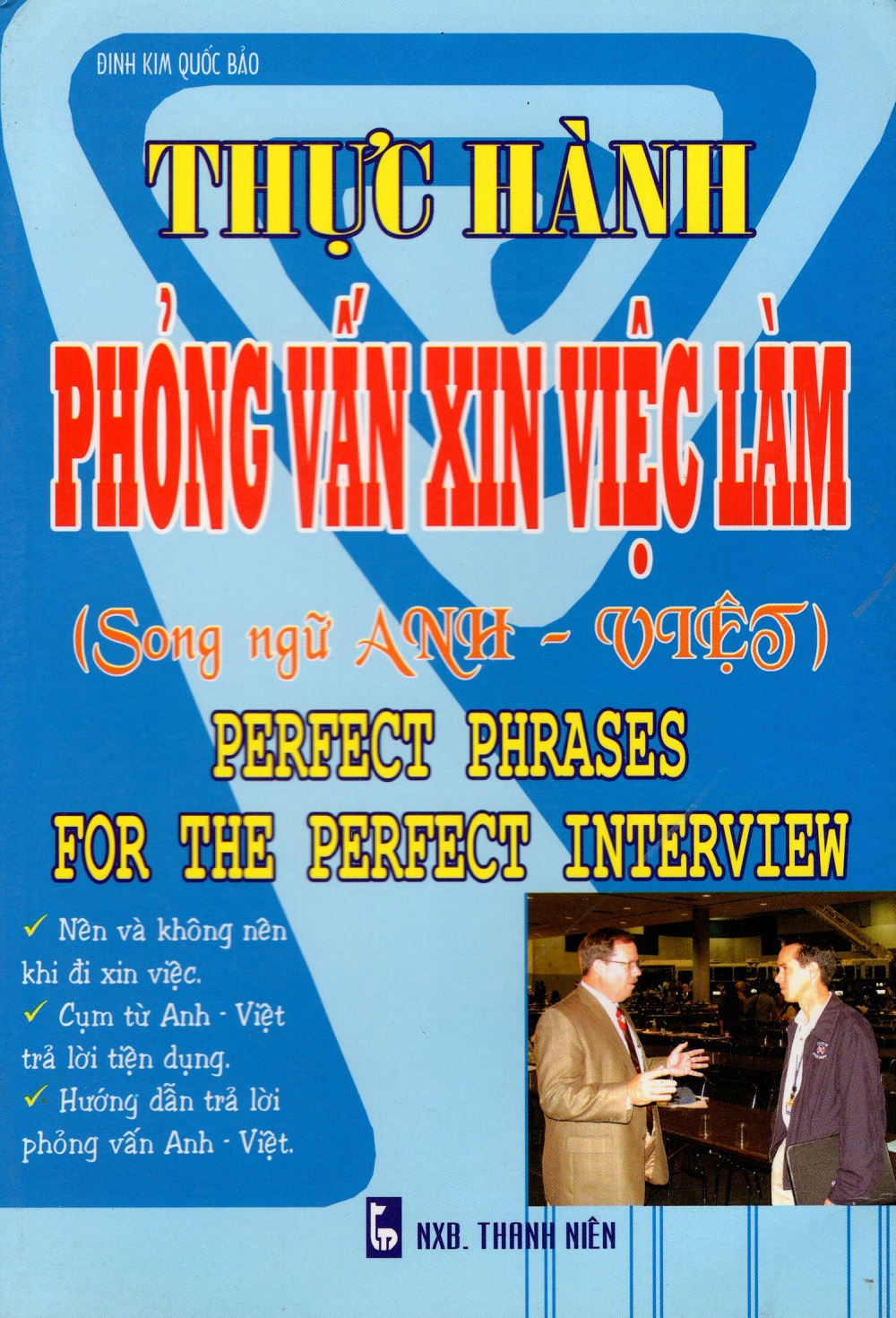 Bìa sách Thực Hành Phỏng Vấn Xin Việc Làm (Song Ngữ Anh - Việt)