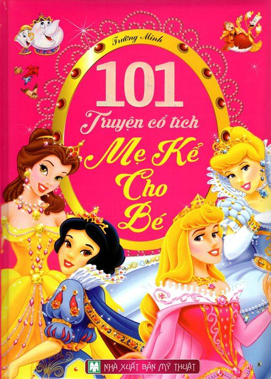 Bìa sách 101 Truyện Cổ Tích Mẹ Kể Cho Bé