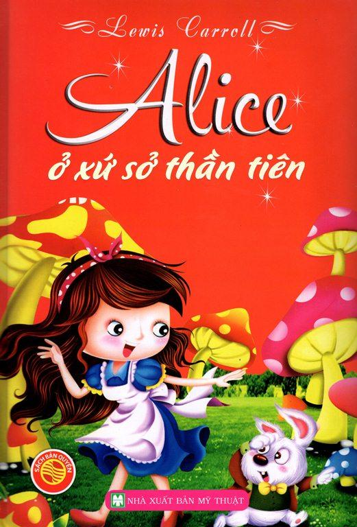 Bìa sách Alice Ở Xứ Sở Thần Tiên (Bìa Cứng)