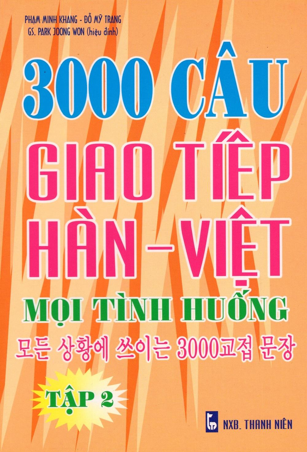 Bìa sách 3000 Câu Giao Tiếp Hàn - Việt Mọi Tình Huống (Tập 2)