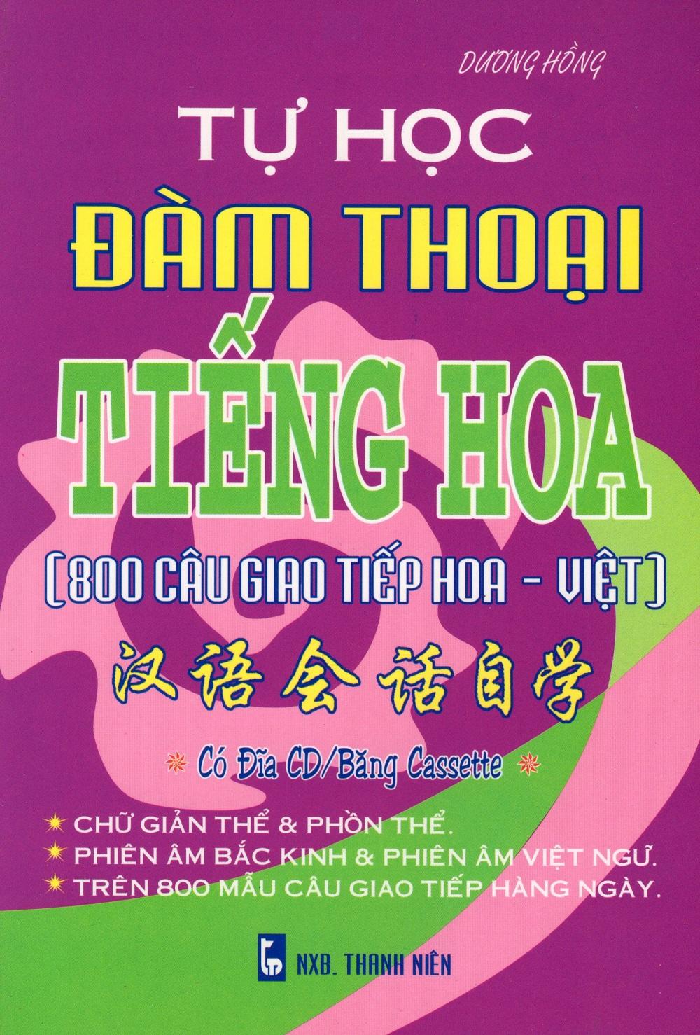 Bìa sách Tự Học Đàm Thoại Tiếng Hoa (800 Câu Giao Tiếp Hoa - Việt)