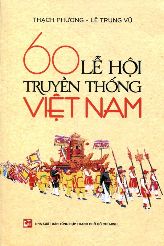 Bìa sách 60 Lễ Hội Truyền Thống Việt Nam