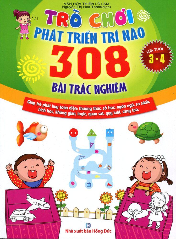 Bìa sách Trò Chơi Phát Triển Trí Não: 308 Bài Trắc Nghiệm (Dành Cho Trẻ Từ 3 - 4)