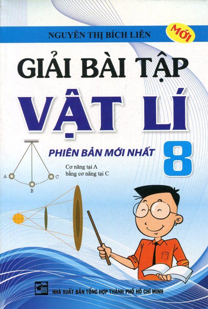 Bìa sách Giải Bài Tập Vật Lí Lớp 8 (Tái Bản 2015)