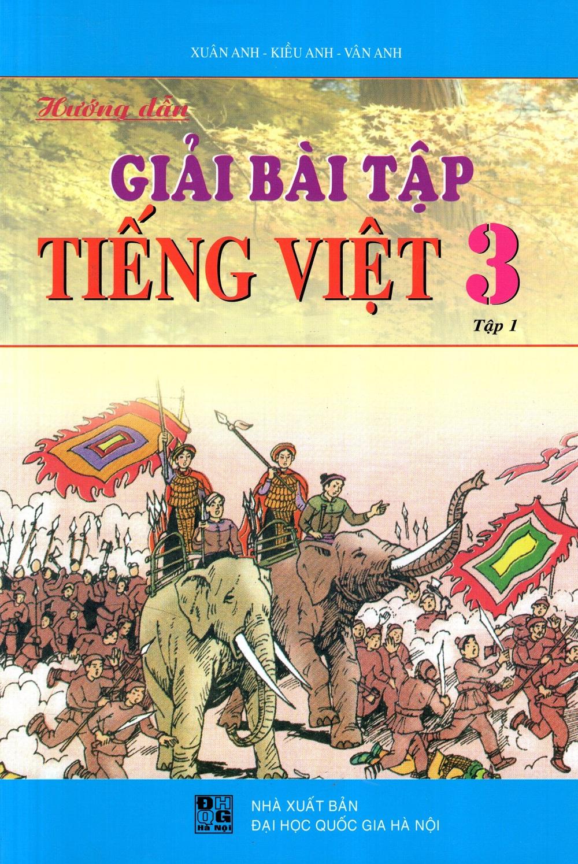 Bìa sách Hướng Dẫn Giải Bài Tập Tiếng Việt Lớp 3 (Tập 1)