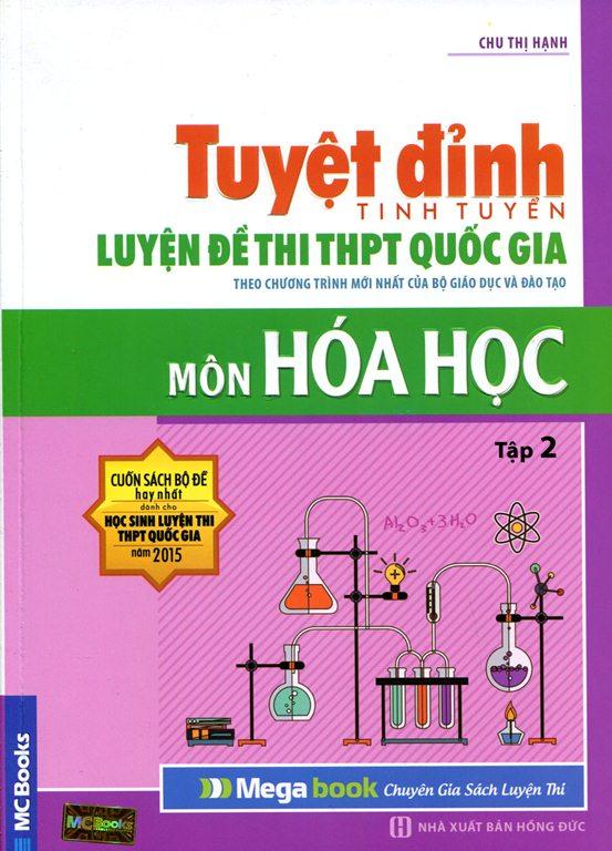 Bìa sách Tuyệt Đỉnh Luyện Đề Thi THPT Quốc Gia - Môn Hóa Học (Tập 2)
