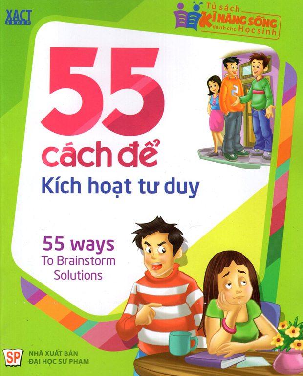 Bìa sách Tủ Sách Kĩ Năng Sống Dành Cho Học Sinh - 55 Cách Để Kích Hoạt Tư Duy