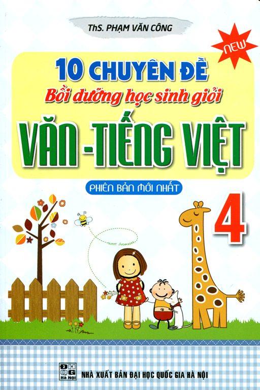 Bìa sách 10 Chuyên Đề Bồi Dưỡng Học Sinh Giỏi Văn - Tiếng Việt Lớp 4