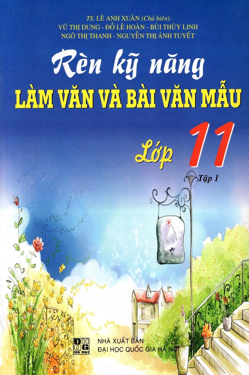 Bìa sách Rèn Kỹ Năng Làm Văn Và Bài Văn Mẫu Lớp 11 (Tập 1)