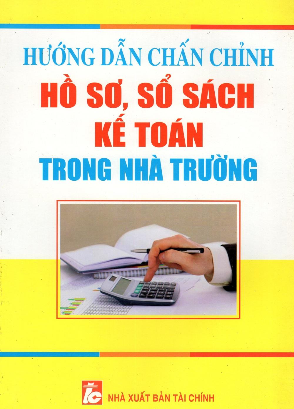 Bìa sách Hướng Dẫn Chấn Chỉnh Hồ Sơ, Sổ Sách Kế Toán Trong Nhà Trường