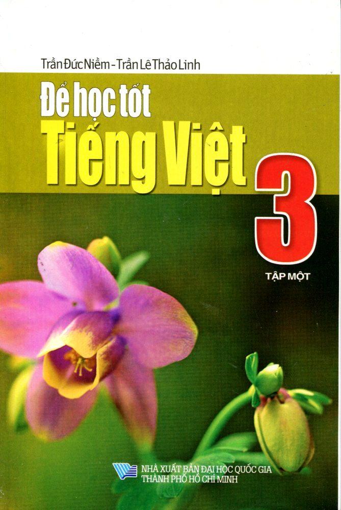 Bìa sách Để Học Tốt Tiếng Việt Lớp 3 (Tập 1)